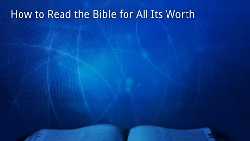 How to Read Your Bible For All Its Worth-Gospels