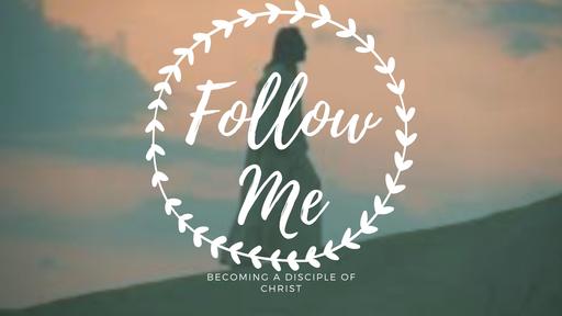 Follow Me Part 7-The How of Discipleship