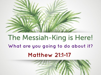 The Messiah-King is Here!
