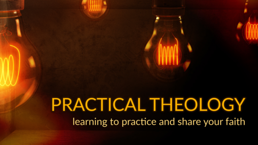 Practical Theology - Part 2