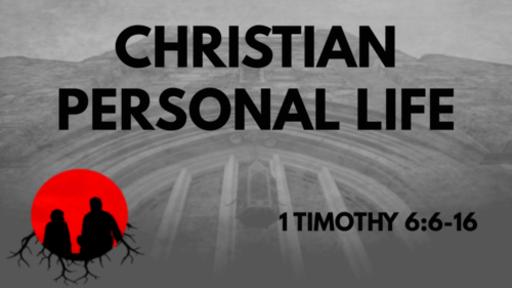 Christian Personal Life: 1 Timothy 6:6-16