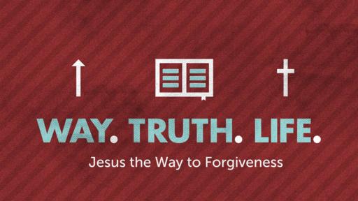 Jesus the Way to Forgiveness