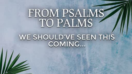 From Psalms to Palms