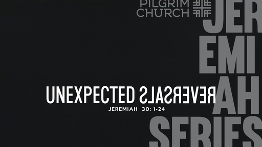 April 14, 2019 - Palm Sunday -Jeremiah 5 - Unexpected Reversals