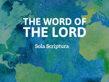 The Word of the Lord - Sola Scriptura