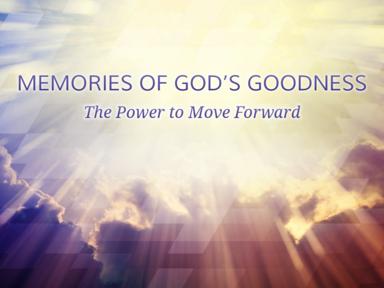 Memories of God's Goodness