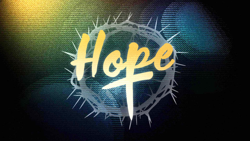 Hope (Week 6): Hope For The Lost