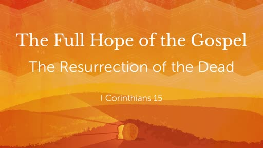 The Full Hope of the Gospel