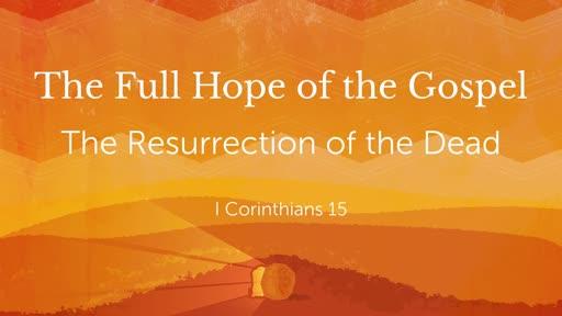 The Full Hope of the Gospel