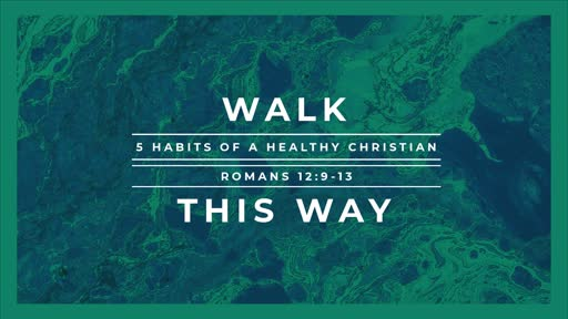 Walk This Way: 5 Habits of a Healthy Christian