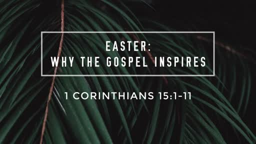 Easter: Why The Gospel Inspires