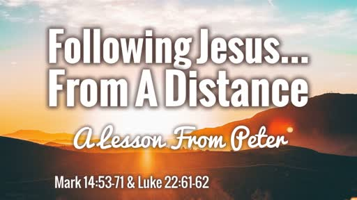 Following Jesus...From A Distance
