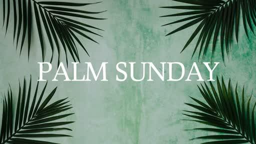 Palm Sunday 4-14-19