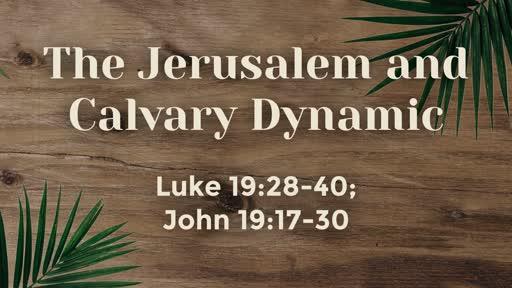 The Jerusalem and Calvary Dyanmic