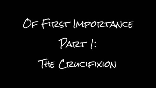 Part 1 : The Crucifixion