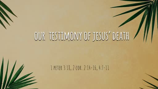 Our Testimony of Jesus' Death