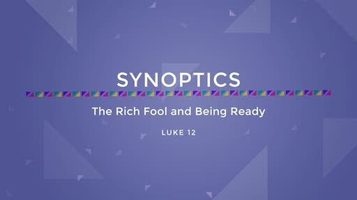 15-The Rich Fool and Being Ready