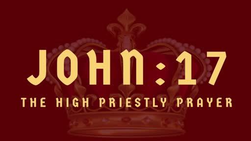 The High Priestly Prayer (3)