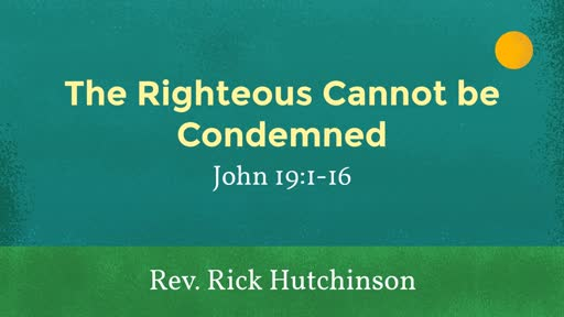 04-14-19 Morning Worship - The Righteous Cannot be Condemned