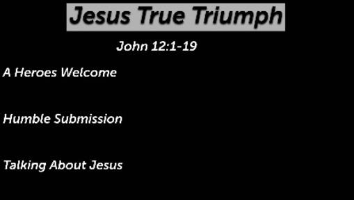 Jesus True Triumph