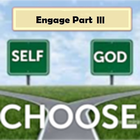 Choose - Engage Part III - Sunday Service 4/14/19