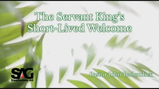 Gospel of Grace - The Servant King's Short-Lived Welcome