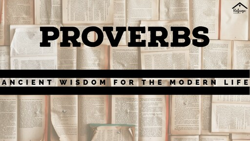 Proverbs - Ancient wisdom for the modern life