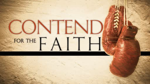 2019-04-17 PM - MIN 524 (RCM) - Contend For The Faith