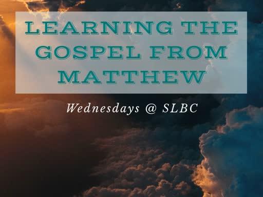 Learning the Gospel from Matthew: (4/17/19)
