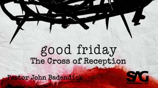 Good Friday - The Cross of Reception