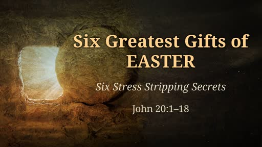 Six Stress Stripping Secrets of EASTER