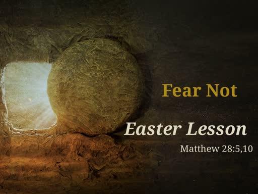 April 21, 2019 ss Fear Not