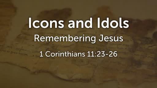Idols and Icons, Resurrection Sunday