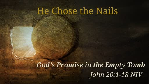 He Chose the Nails - Easter