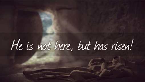 04/21/2019 - He is not here, but has risen!