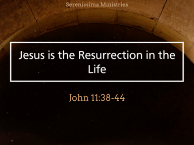 Jesus is the Resurrection in the Life