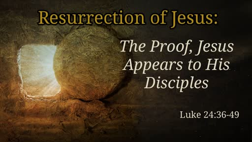 Resurrection of Jesus Christ: The Proof, Jesus Appears to His Disciples
