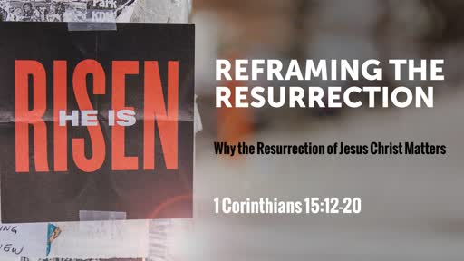 Reframing the Resurrection