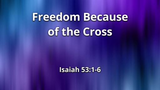 Freedom Because of the Cross
