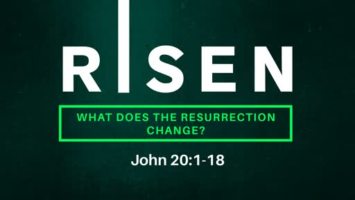 What Does the Resurrection Change?