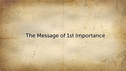 The Message of 1st Importance
