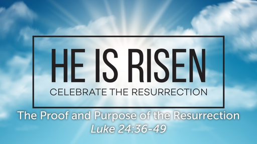 April 21, 2019 - The Proof and Purpose of the Resurrection