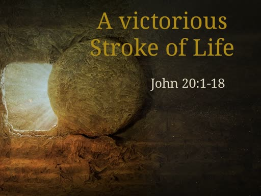 A victorious stroke of life