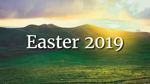 Easter 2019 - 4/21/2019