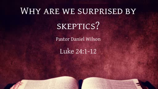 Why are we surprised by skeptics