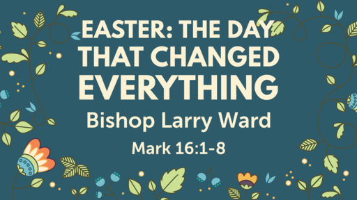 Easter: The Day That Changed Everything