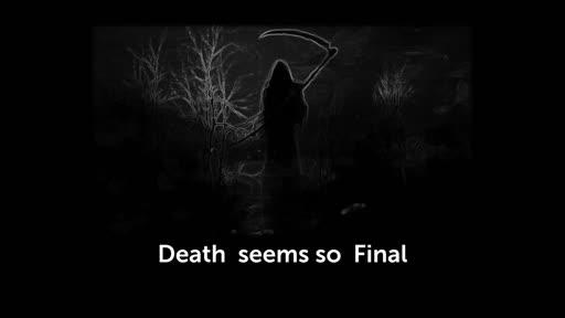Death Seems So Final