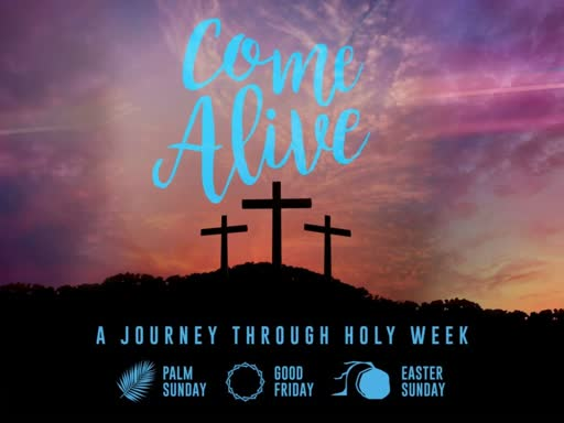 Come Alive - Easter