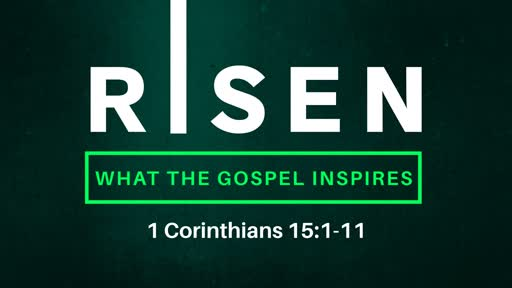Risen: What the Gospel Inspires