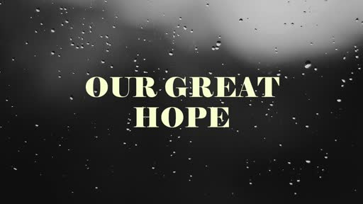 Our Great Hope